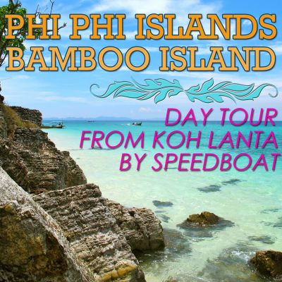 Phi Phi Islands and Bamboo Island Tour From Koh Lanta by Speedboat