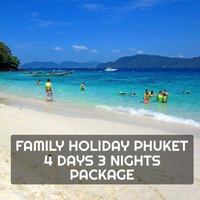 Family Package Phuket Tour 4 Days 3 Nights