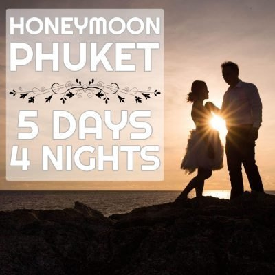 Phuket Honeymoon Package 5 Days 4 Nights